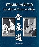 Tomiki Aikido: Randori & Koryu no Kata