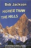 Higher Than the Hills, Bob Jackson, 1897913486