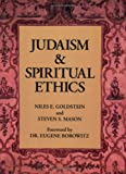 Judaism and Spiritual Ethics, Niles E. Goldstein and Steve S. Mason, 0807406015