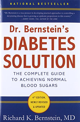Dr. Bernstein's Diabetes Solution: The Complete Guide to Achieving Normal Blood Sugars -