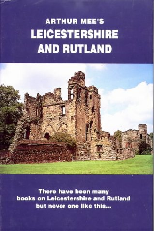 Leicestershire and Rutland (The King's England)