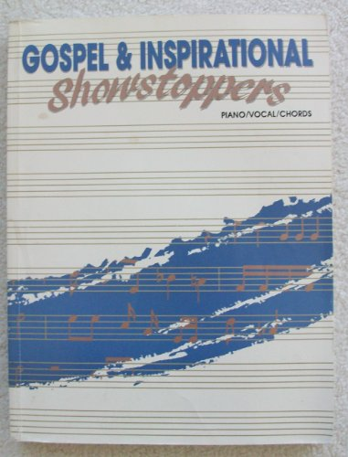 Gospel & Inspirational Showstoppers Piano/Vocal/Chords
