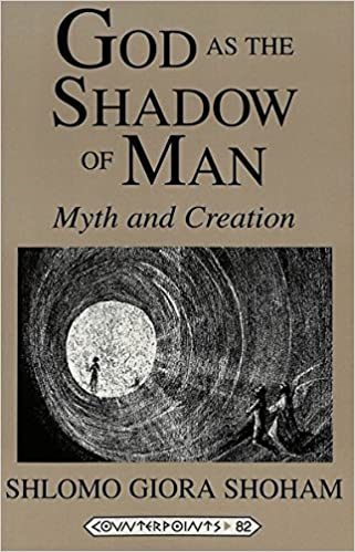 God as the shadow of man myth and creation counterpoints shlomo god as the shadow of man myth and creation counterpoints shlomo giora shoham 9780820440163 amazon books fandeluxe Image collections