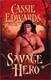 Savage Hero, Cassie Edwards, 0843950528