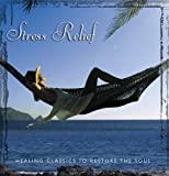Stress Relief: Healing Classics to Restore Soul