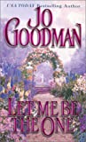 Let Me Be The One (Zebra Historical Romance) by  Jo Goodman in stock, buy online here