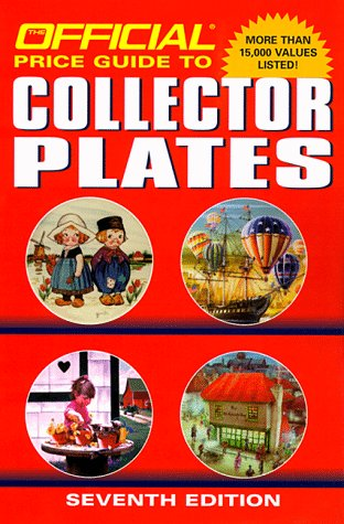 The Official Price Guide to Collector Plates: Seventh Edition - Antique Collector Plates
