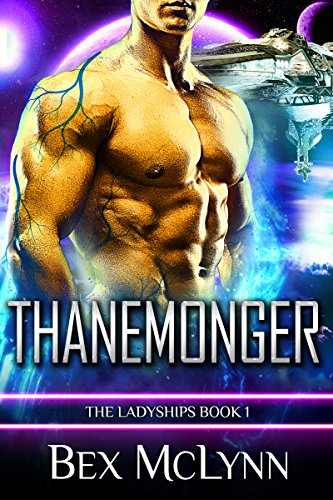 Thanemonger: A SciFi Alien Romance (The Ladyships Book 1)