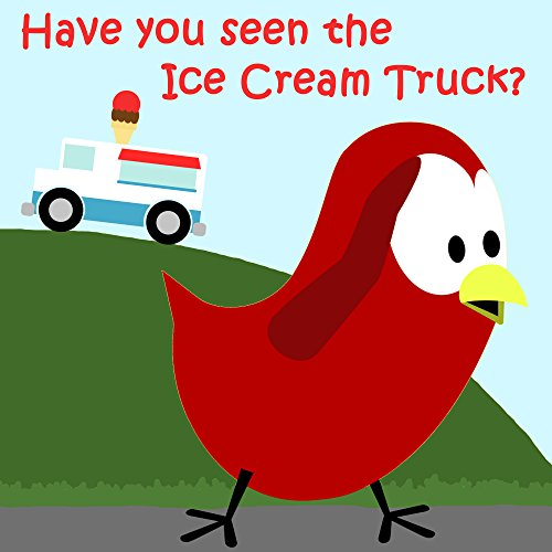 Children's Book: Have You Seen the Ice Cream Truck? [Bedtime Stories for Kids]
