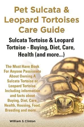Pet Sulcata And Leopard Tortoises Care Guide Sulcata