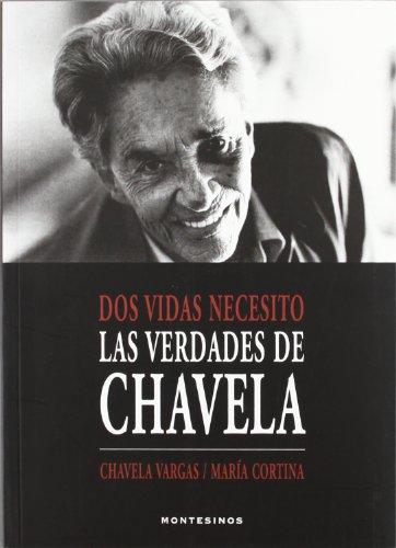 Descargar Libro Dos Vidas Necesito: Las Verdades De Chavela Chavela Vargas