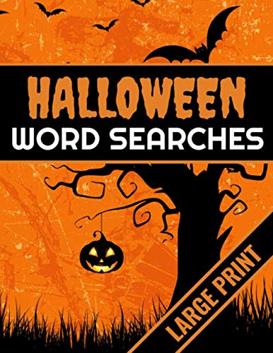 Halloween Word Searches: 40 Large Print Challenging Puzzles About Monsters, Bats, Witches, Ghouls, Jack-O-lantern & more | Gift for Word Puzzles