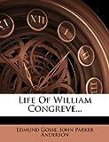 Life of William Congreve..., Edmund Gosse, 1271015994