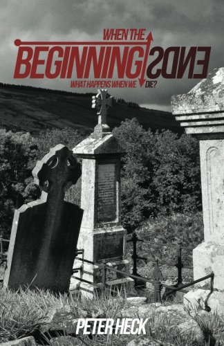 When the Beginning Ends: What Happens When We Die?
