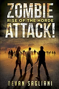 Zombie Attack! Rise of the Horde by [Sagliani, Devan]