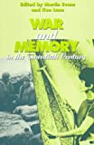 War and Memory in the Twentieth Century