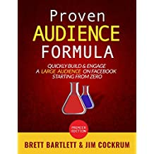 Proven Audience Formula: Quickly Build & Engage a Large Audience on Facebook Starting From Zero