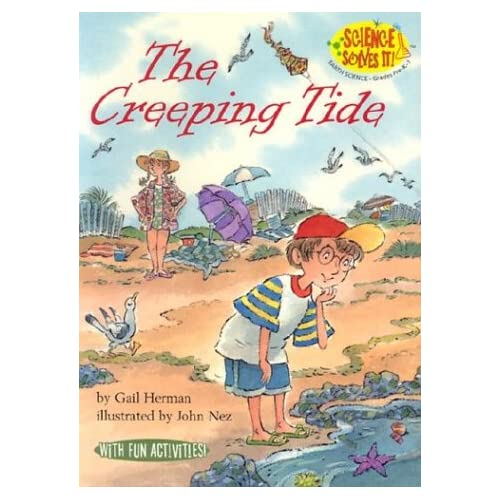 The Creeping Tide (Science Solves It) Gail Herman and John Nez
