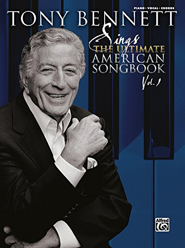 - Tony Bennett Sings the Ultimate American Songbook, Vol 1: Piano/Vocal/Chords