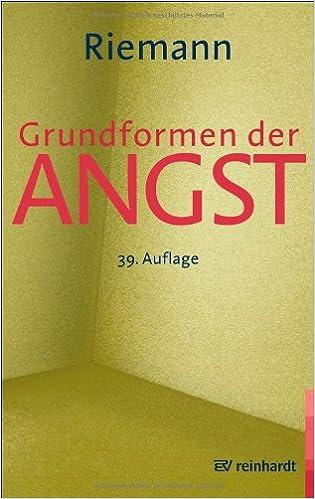 Grundformen der Angst: Eine tiefenpsychologische Studie: Amazon.de ...