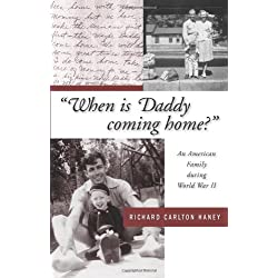 """""""When is Daddy coming home?"""": An American Family during World War II"""