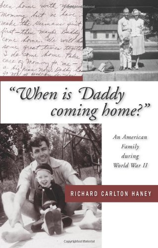 """When is Daddy coming home?"": An American Family during World War II"