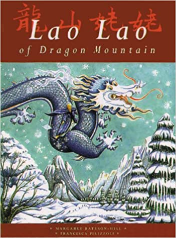 Lao Lao of Dragon Mountain (Folk Tales series): Margaret Bateson ...