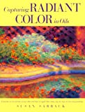 img - for Capturing Radiant Color in Oils book / textbook / text book