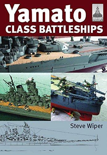 Shipcraft 14 - Yamato Class Battleships