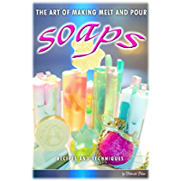 101 Melt and Pour Soap Recipes and Techniques Book