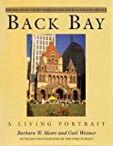 Back Bay : A Living Portrait, Moore, Barbara W. and Weesner, Gail, 0963207733