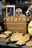 Returns : Becoming Indigenous in the Twenty-First Century, Clifford, James, 0674724925