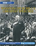 The Greatest Churchill Speeches: Never Give In!
