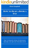 How To Read A Book A Day: The Ultimate Guide To Quickly Retain And Absorb Information