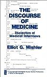 The Discourse of Medicine, Elliot G. Mishler, 089391276X