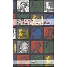 PASSIONS SELON DALI (LES)