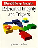 DB2/400 Design Concepts : Referential Integrity and Triggers, Hoffman, Sharon L., 1883884292