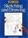 Sketching and Drawing (First Step Series)