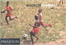 Magnum Football: Magnum Soccer (Photography)