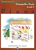 Alfred's Basic Piano Course Notespeller, Gayle Kowalchyk and E. L. Lancaster, 0739015206