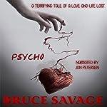 Psycho | Bruce Savage