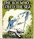 img - for The boy who loved the sea book / textbook / text book