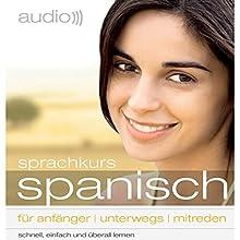 Audio Sprachkurs Spanisch: Für Anfänger, unterwegs, mitreden Hörbuch von  div. Gesprochen von:  div.