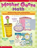 img - for Mother Goose Math: Adorable Activities, Games, and Manipulatives Based on Favorite Nursery Rhymes That Meet the NCTM Standards book / textbook / text book