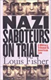 Nazi Saboteurs on Trial, Louis Fisher, 0700612386