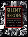 Silent Heroes: An Animals' Roll of Ho...
