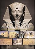 The Atlas of Ancient Egypt: With Artworks and Photographs from the British Museum