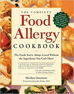 The complete food allergy cookbook the foods youve always loved the complete food allergy cookbook the foods youve always loved without the ingredients you cant have marilyn gioannini 9780761509615 amazon forumfinder Choice Image