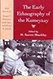 img - for The Early Ethnography of the Kumeyaay (CLASSICS IN CALIFORNIA ANTHROPOLOGY) book / textbook / text book