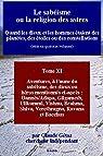 Le sabéisme ou la religion des astres: Quand les dieux et les hommes étaient des planètes, des étoiles ou des constellations (Aventures, à l'aune du sabéisme, ... Ulikummi, Vishnu, Brahma, Siva, t. 11) par Gétaz